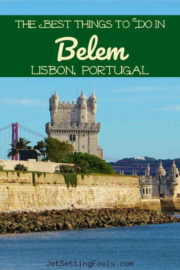 The 5 Best Things To Do In Belem Portugal Portugal Travel Guide