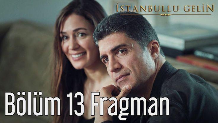 istanbullu Gelin izle 13.Bölüm Fragmanı