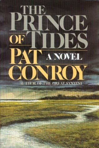 Prince of TidesWorth Reading, Pat Conroy, Patconroy, Book Worth, Prince, Tide, Movie, Favorite Book, Time Favorite