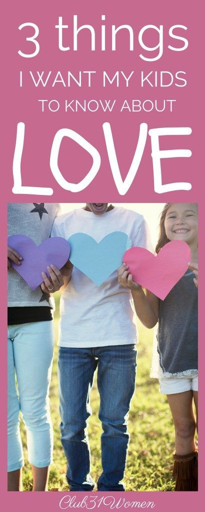 I want my kids understand what true love means - something that's far beyond Hallmark and Hollywood. Here are 3 important things I want them to know about God and what is real love... ~ Club31Women