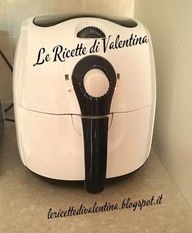 Le Ricette di Valentina: Oggi vi parlo del mio ultimo Acquisto: La Friggitrice ad aria SIlvercrest