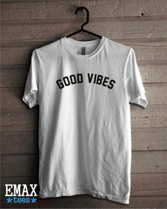87915c3b29c2 Good Vibes T-shirt, Tumblr Shirts Only Good Vibes Top, Quote Tshirt Teen  Outfit Funny t-shirt