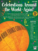 Celebrations Around the World - Again!  A Global Holiday Songbook featuring 15 unison songs celebrating holidays in 12 countries, by Sally K. Albrecht, Lois Brownsey, and Marti Lunn Lantz -- This innovative collection (a sequel to the popular Celebrations Around the World!) celebrates more unique holidays in 12 countries around the world. Works as a songbook OR as a 30-minute program. #music #elementary #musicals #multicultural