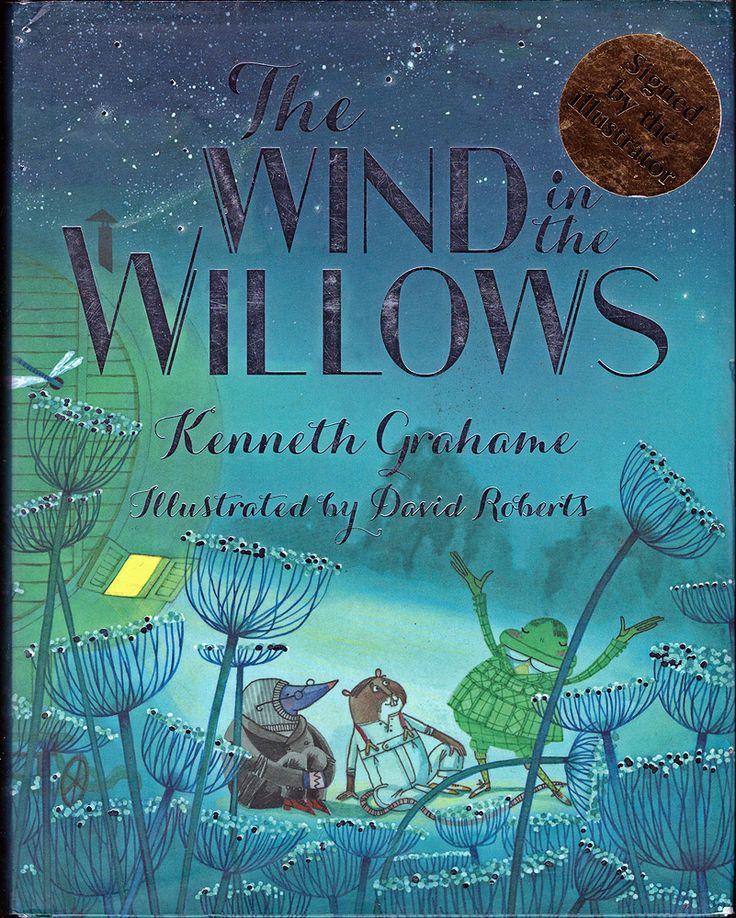 The Wind in the Willows. Written by Kenneth Graham. Illustrated by David Roberts. Oxford University Press, 2012. 1st edition thus, signed by the Illustrator.