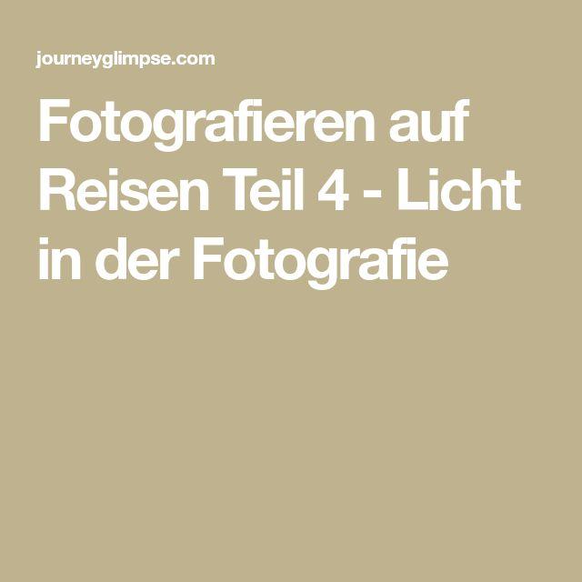 Fotografieren auf Reisen Teil 4 - Licht in der Fotografie