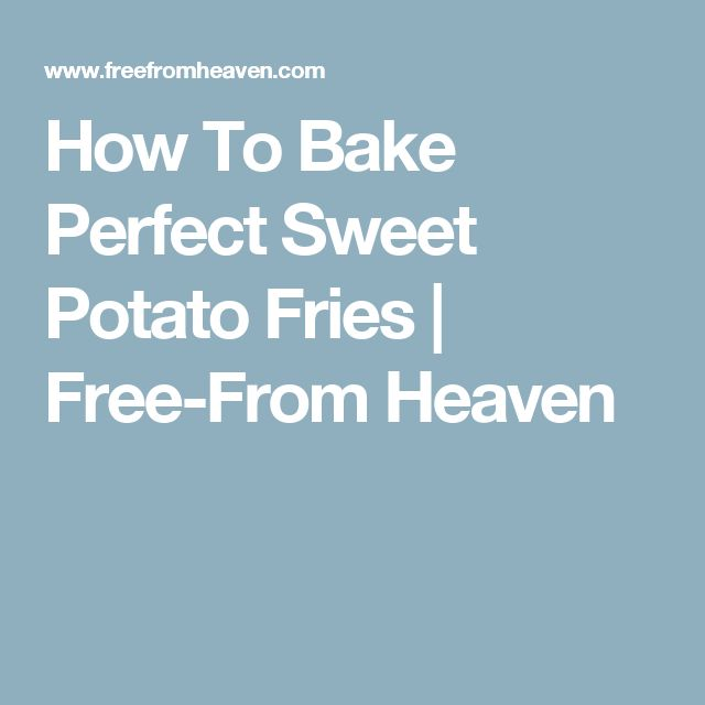 How To Bake Perfect Sweet Potato Fries |   Free-From Heaven