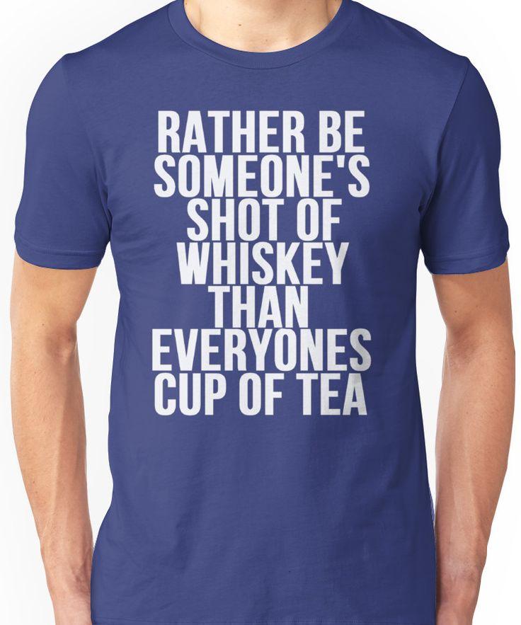 Rather Be Someone's Shot Of Whiskey Unisex T-Shirt