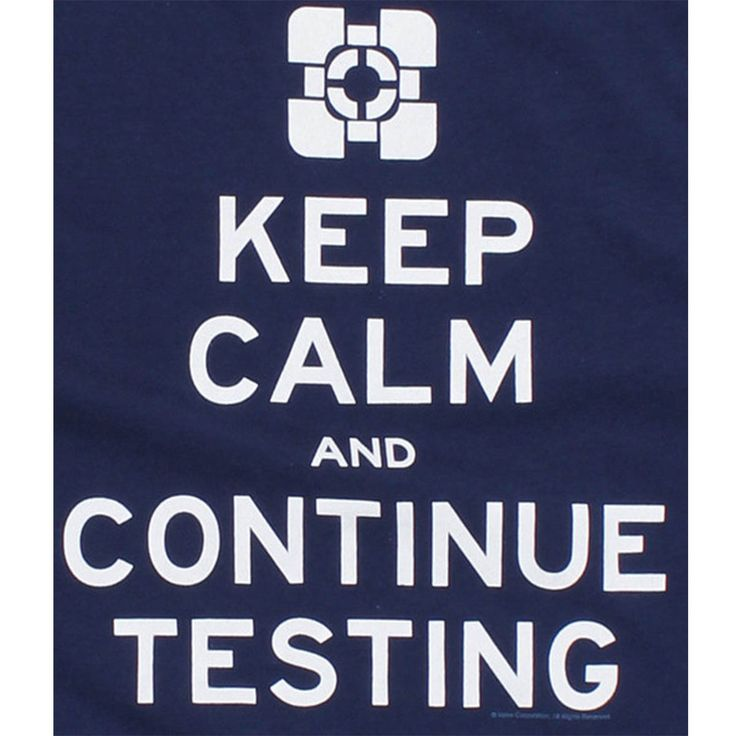 The Portal Keep Calm and Continue Testing t-shirt is woven from 50/50 combed and ring spun 30/1 cotton. It's ultra-fine and lightweight. Features slim-fit body style. The video game Portal debuted in