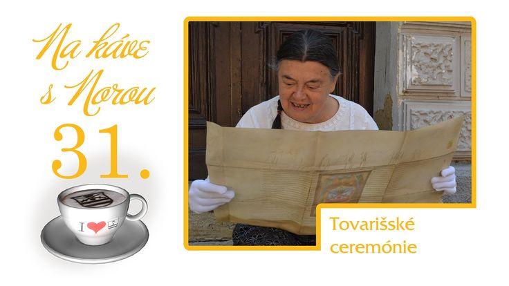 Na kávičke s Norou 31 - Tovarišské ceremónie