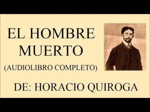 El hombre muerto. Horacio Quiroga