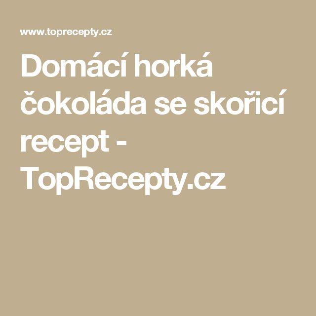 Domácí horká čokoláda se skořicí recept - TopRecepty.cz