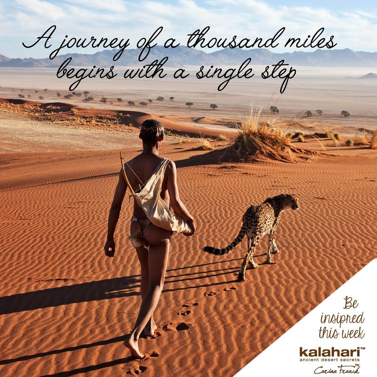 A journey of a thousand miles begins with a single step. #KalahariLifestyle #Journey @KalahariStyle