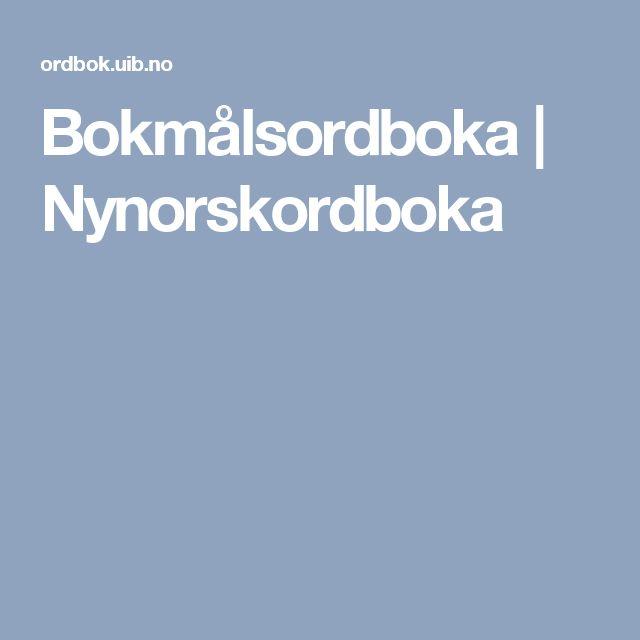 Bokmålsordboka   Nynorskordboka