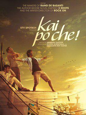 Kai Po Che! Hindi Movie Online - Rajkummar Rao, Sushant Singh Rajput, Amit Sadh, Asif Basra, Tahir Raj Bhasin, Manav Kaul and Amrita Puri. Directed by Abhishek Kapoor. Music by Abhijit Vaghani. 2013 [U] BLURAY ENGLISH SUBTITLE