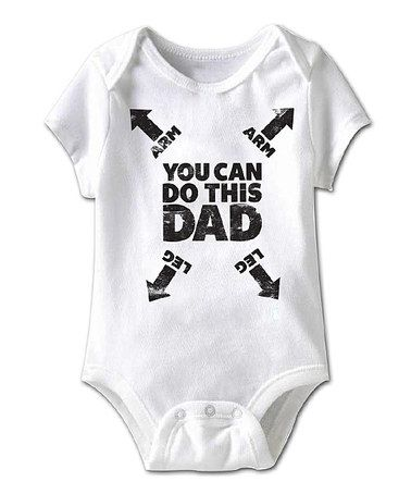 Love this White 'You Can Do This Dad' Bodysuit - Infant on #zulily! #zulilyfinds