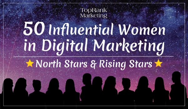 50 Influential Women in Digital Marketing: North Stars & Rising Stars #digitalmarketing