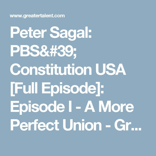 Peter Sagal: PBS' Constitution USA [Full Episode]: Episode I - A More Perfect Union - Greater Talent Network Speakers Bureau