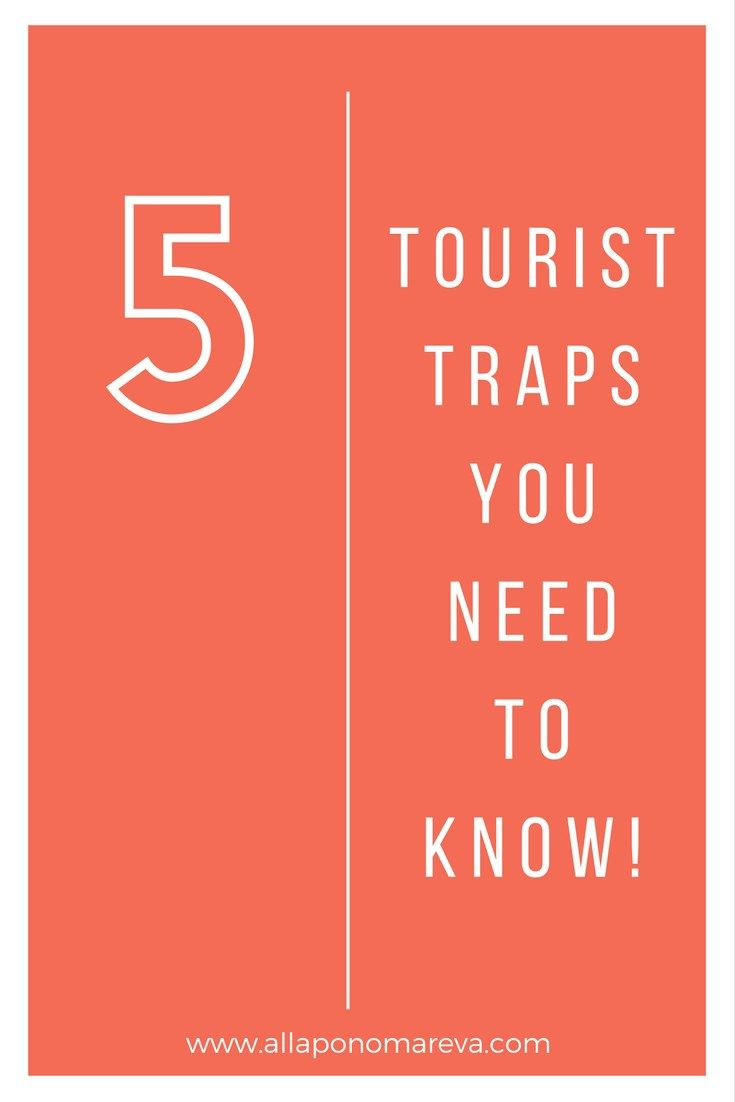 5 Tourist Traps to avoid by www.allaponomareva.com