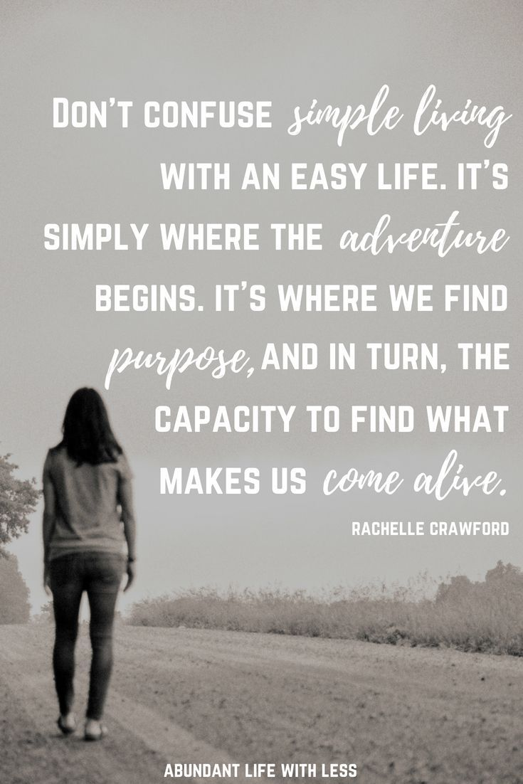 Not So Simple Living On Becoming Minimalist Abundant Life With Less Simple Quotes Simple Living Simplicity Quotes