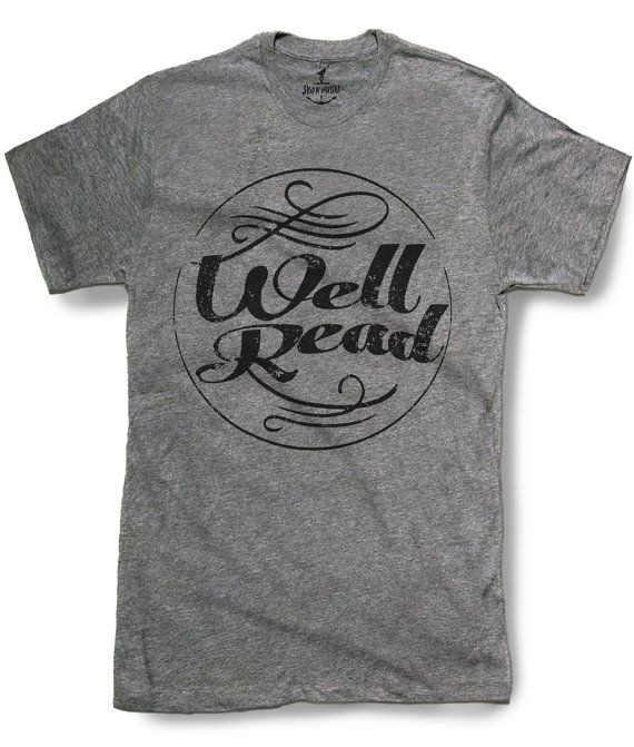 Hey, I found this really awesome Etsy listing at https://www.etsy.com/ca/listing/183341322/well-read-mens-t-shirt-8-color-options
