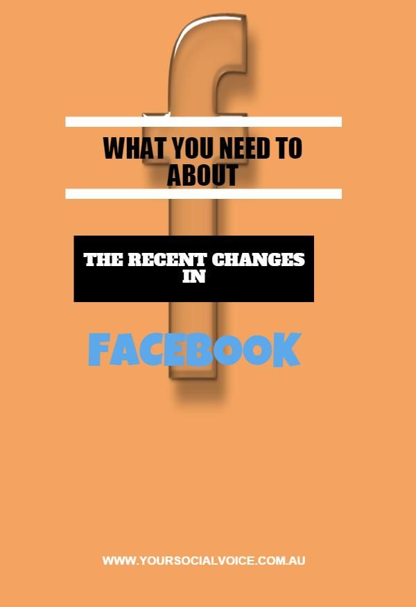 What You Need To KNOW About The Recent Changes In Facebook