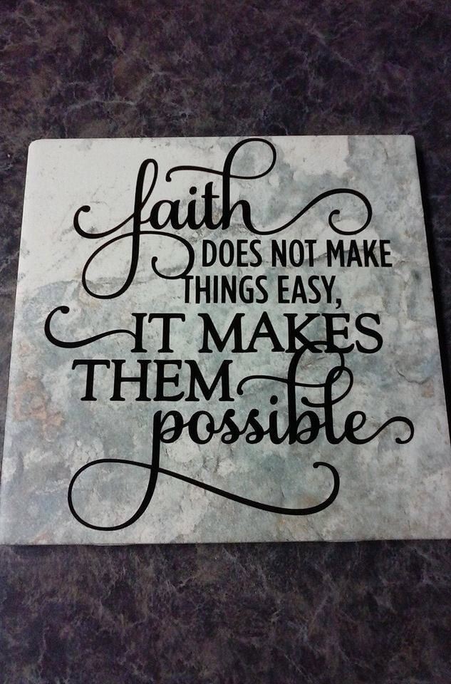 6x6 Small square tile with vinyl saying faith does not make things easy it makes them possible. by getpersonal1 on Etsy