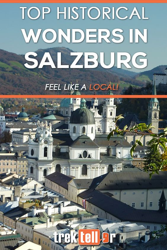 Visit These Historical Sites of Salzburg.