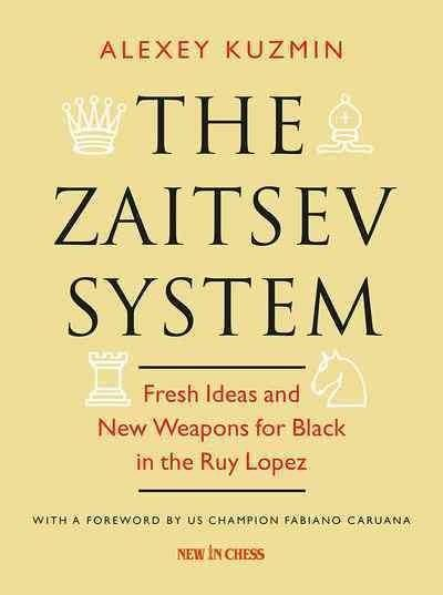 The Zaitsev System: Fresh Ideas and New Weapons for in the Ruy Lopez