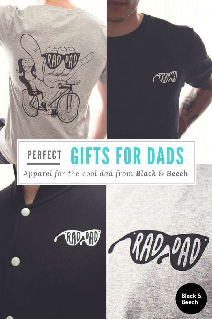 Looking For The Perfect Gift A Rad Dad Fathers Day Present Ideas Birthday Inspiration Apparel By Black Beech Blackandbeech