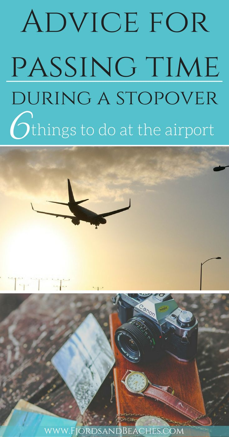How to pass the time during a stopover, what to do at an airport, what to do while waiting for a flight
