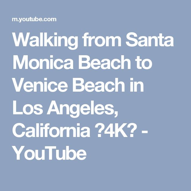 Walking from Santa Monica Beach to Venice Beach in Los Angeles, California 【4K】 - YouTube