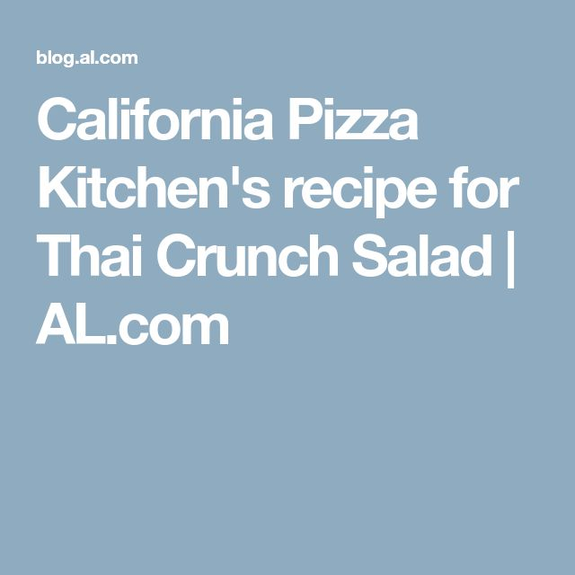 California Pizza Kitchen's recipe for Thai Crunch Salad | 						AL.com