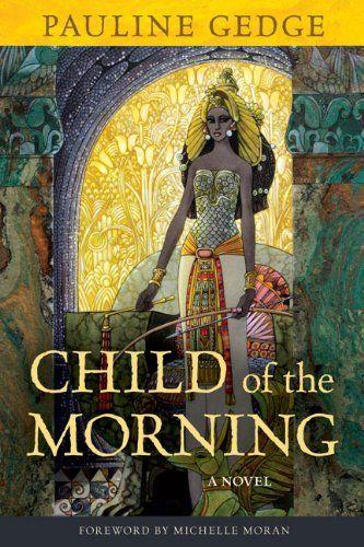 Pauline Gedge : Child of the Morning (La Dame du Nil) - 1977