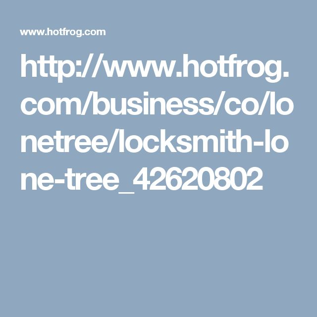 http://www.hotfrog.com/business/co/lonetree/locksmith-lone-tree_42620802