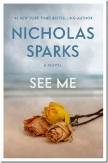 Your Quickie Guide to Every Nicholas Sparks Book: 2015 - 'See Me'