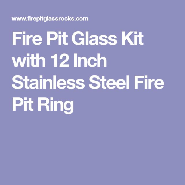 Fire Pit Glass Kit with 12 Inch Stainless Steel Fire Pit Ring