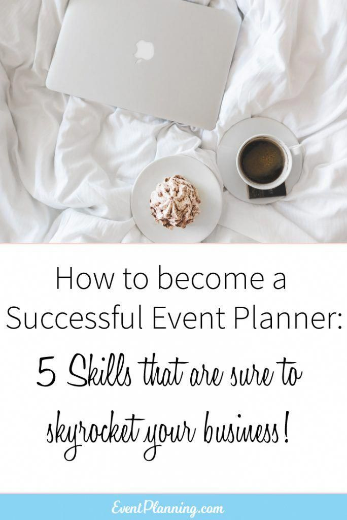 How To Become A Successful Event Planner Event Planning Business