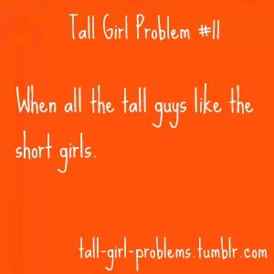Tall Girl Problems #11