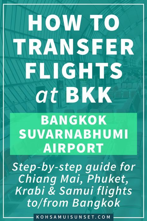 How to Transfer Flights at BKK (Bangkok Suvarnabhumi Airport) Step-by-step guide for transferring flights at Bangkok Airport: your transfer guide for domestic flights to/from Chiang Mai, Phuket, Krabi, Samui to/from your international flight at Bangkok BKK: