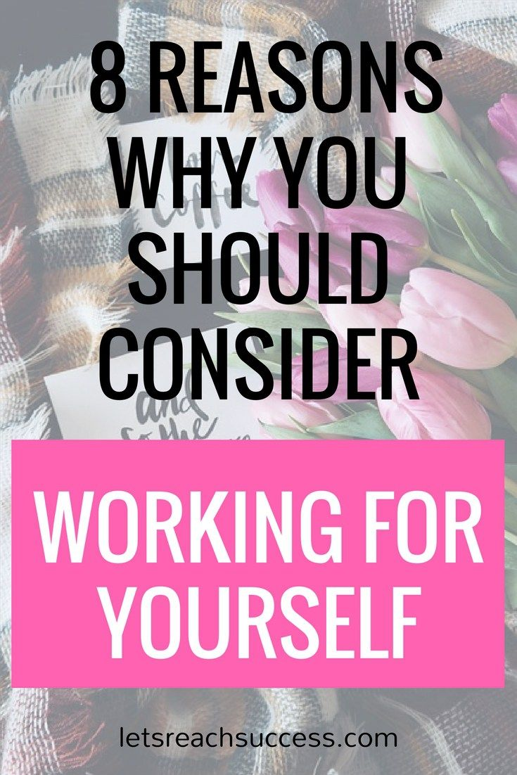 8 Benefits Of Self Employment To Encourage You To Be Your Own Boss Self Employment Job Inspiration Self