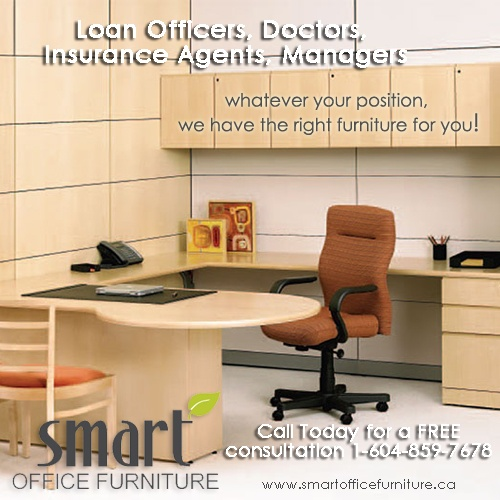 Loan Officers, Doctors, Insurance Agents, Managers - Whatever your position, at Smart Office Furniture we have the right office furniture for you! Call us today for a FREE consultation 1-604-859-7678 www.smartofficefurniture.ca