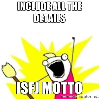 Include all the details ISFJ motto - x all the y | Meme Generator