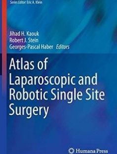 Atlas of Laparoscopic and Robotic Single Site Surgery 1st ed. 2017 Edition free download by Jihad H. Kaouk Robert J. Stein Georges-Pascal Haber ISBN: 9781493935734 with BooksBob. Fast and free eBooks download.  The post Atlas of Laparoscopic and Robotic Single Site Surgery 1st ed. 2017 Edition Free Download appeared first on Booksbob.com.