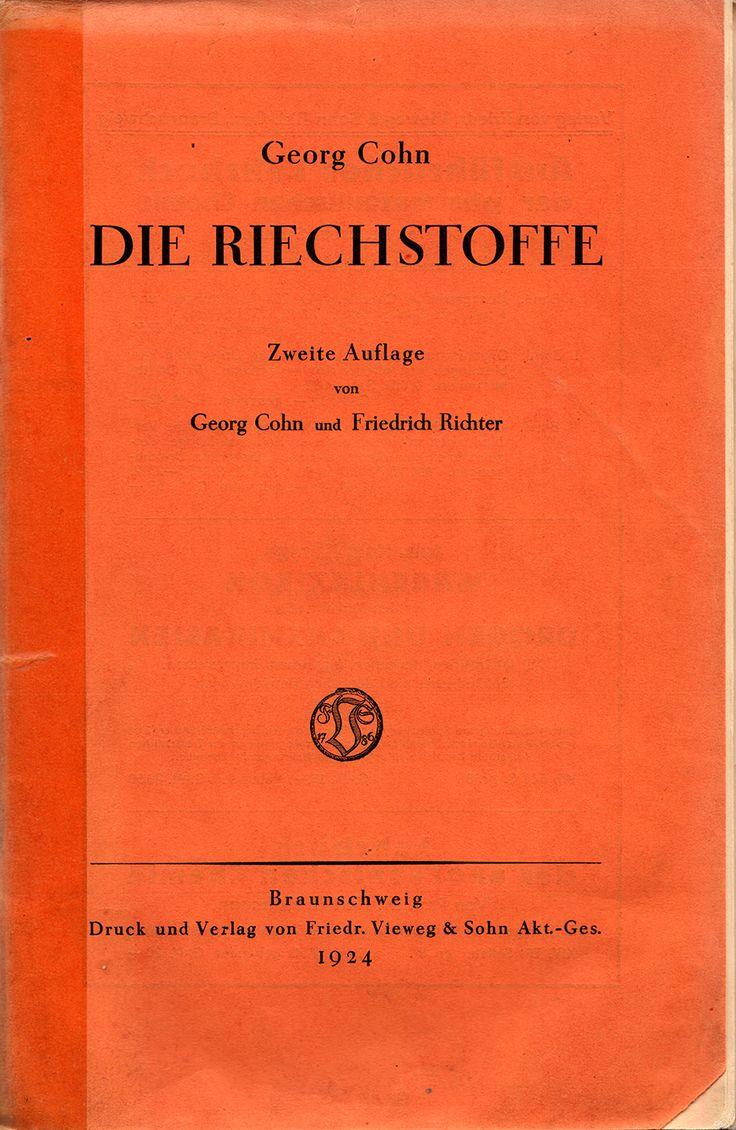 Georg Cohn, Friedrich Richter, Die Riechstoffe, Vieweg, Braunschweig, 1924, 216 S.