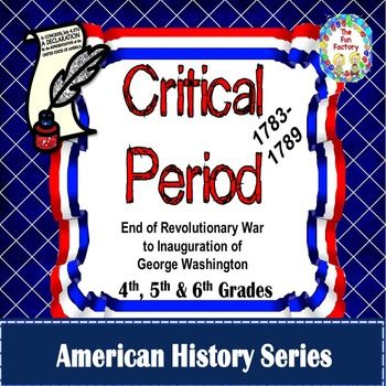 Critical Period, 4th-6th Grades, Period After American Revolution The Critical Period of American History refers to the time right after the American Revolution. More specifically, The Critical Period refers to the period of time following the end of the Revolutionary War in 1783, to the inauguration of George Washington as our first president in 1789.
