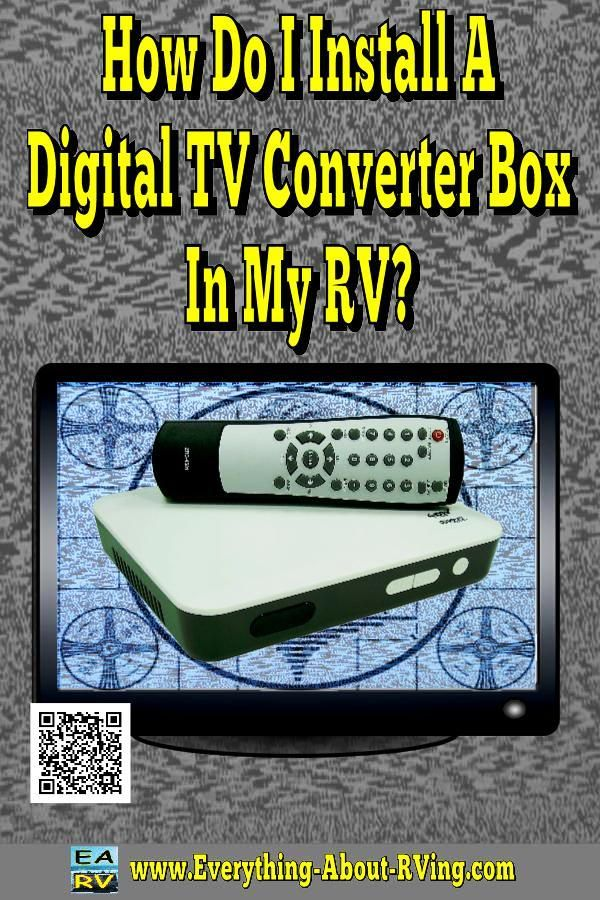Here is our answer to: How Do I Install A Digital TV Converter Box In My RV? If…