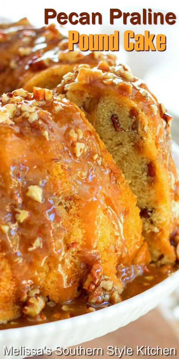 Pecan Praline Buttermilk Pound Cake In 2020 Pecan Praline Buttermilk Pound Cake Pound Cake Pecan Pralines