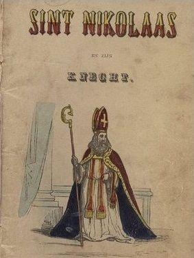Sint Nikolaas en zijn knecht (voorkant) 1850, Het zeldzame boekje met handgekleurde litho's is omstreeks 1850 te Amsterdam uitgegeven door Gerrit Theodoor Bom