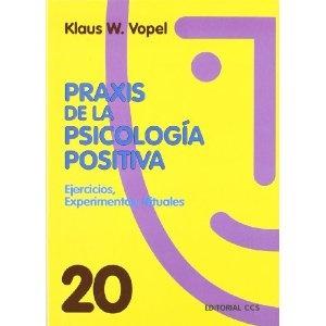 Praxis de la psicologia positiva: Ejercicios, experiencias, rituales Animacion De Grupos: Amazon.es: Klaus W. Vopel: Libros