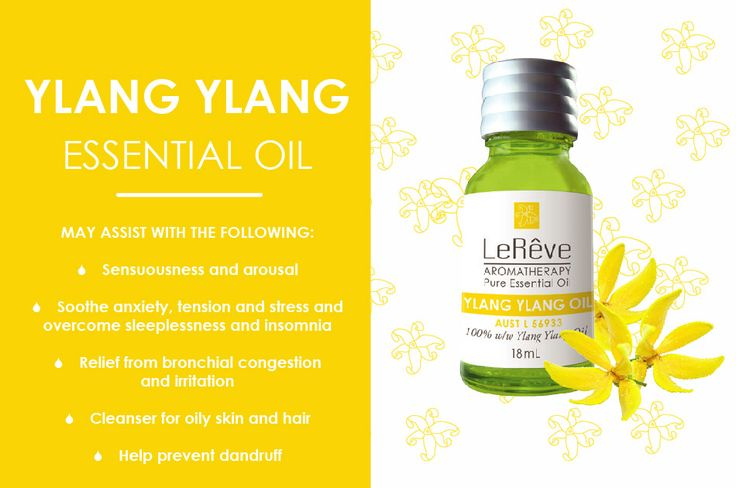Ylang Ylang essential oil may assist with the following: sensuousness and arousal, soothe anxiety, tension and stress and overcome sleeplessness and insomnia, relief from bronchial congestion and irritation, cleanser for oily skin and hair, help prevent dandruff. All Le Reve essential oils are listed on the Australian Register of Therapeutic Goods (ARTG). Available at http://www.lereve.com.au/aroma/Mix-Your-Own and http://www.aromatherapy.net.au/mix-your-own/?cat=pure-essential-oils